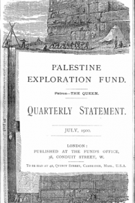 The July 1900 issue of the PEF's journal, documenting the exploration of the Holy Land and its environs (photo credit: Wikimedia Commons)