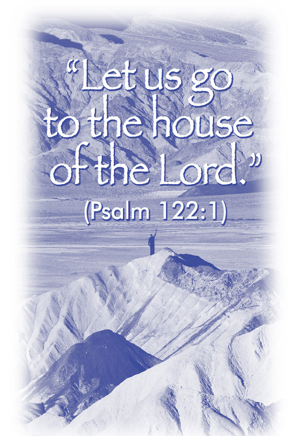 """Let us go to the house of the Lord."" (Psalm 122:1)"